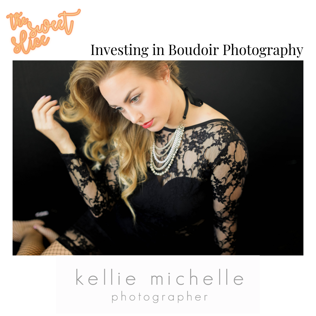 Episode 2 Investing in Boudoir Photography with Kellie Michelle Photography | The Sweet Slice Podcast