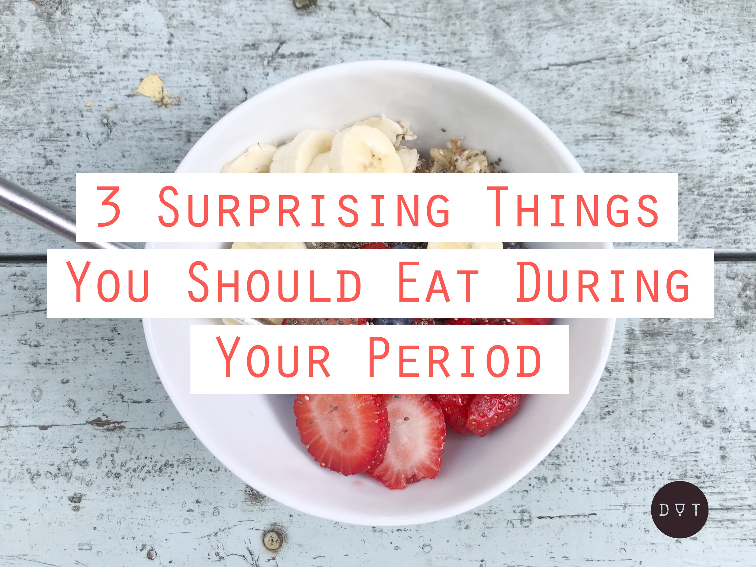 What to eat during your period