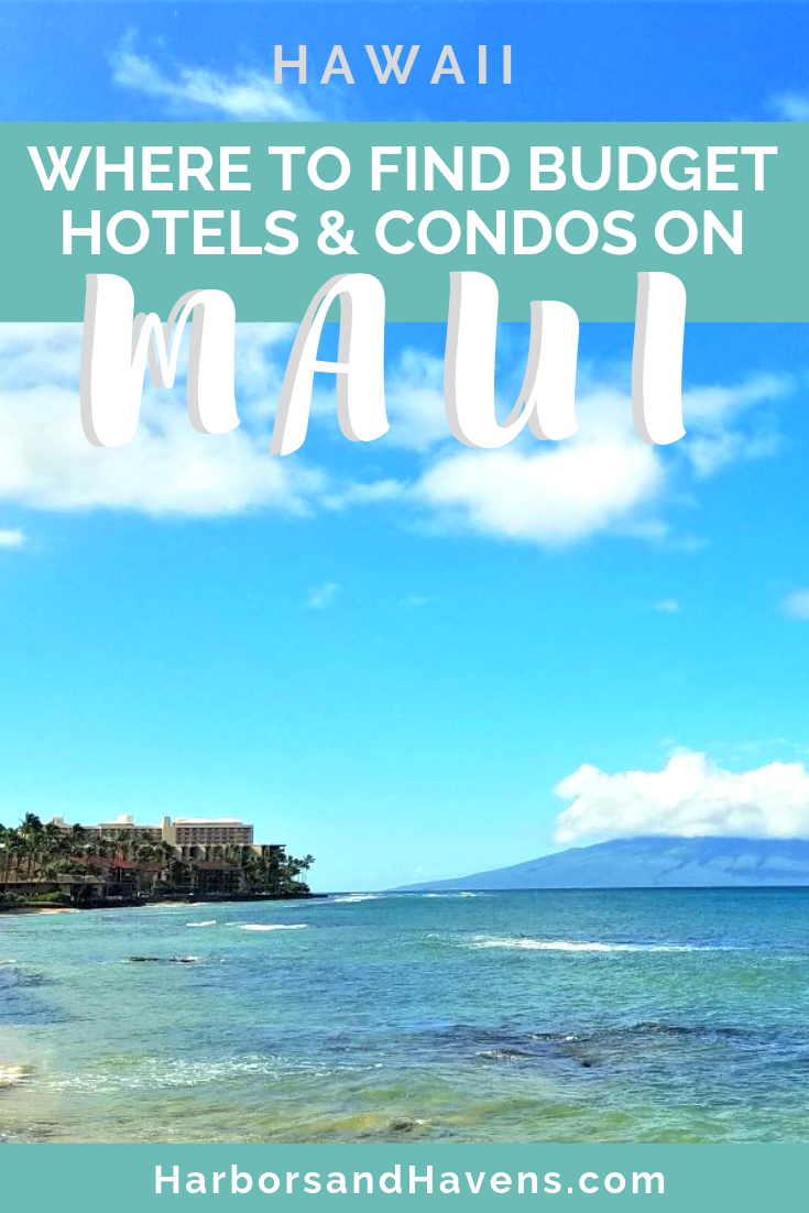 Where to stay in Maui - a guide to finding the right location and hotel for your budget. #Maui #Mauihotels #Mauibudgettips #Mauihotelguide #Mauionabudget