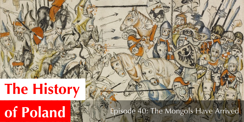 Episode 40: The Mongols Have Arrived