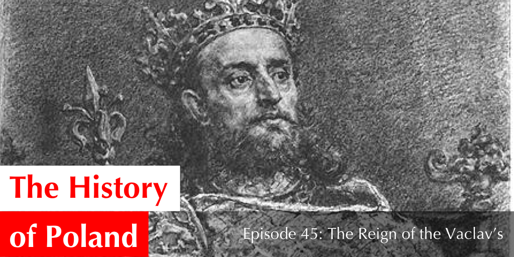 Episode 45: The Reign of the Vaclav's