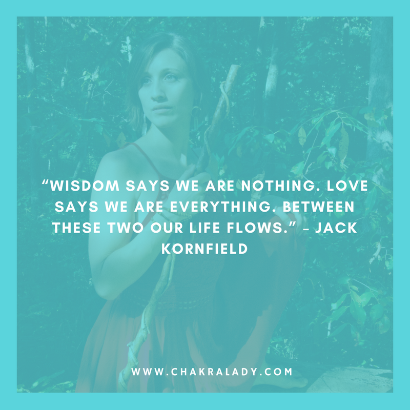 """""""Wisdom says we are nothing. Love says we are everything. Between these two our life flows."""" – Jack Kornfield.png"""
