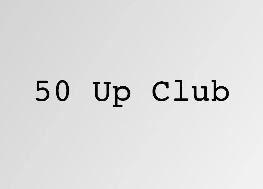 50 Up Club