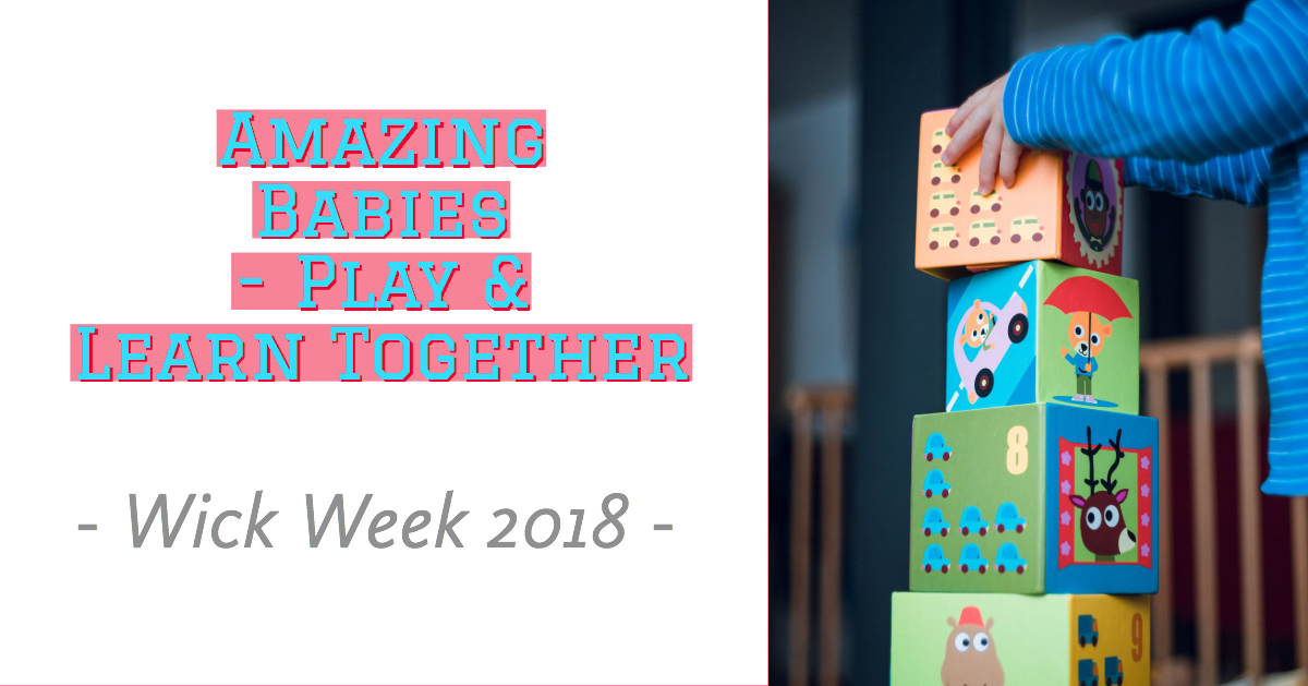 Amazing Babies - Play & Learn Together - Wick Week 2018