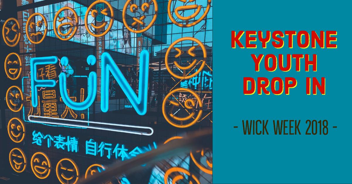 Keystone Youth Drop In - Wick Week 2018