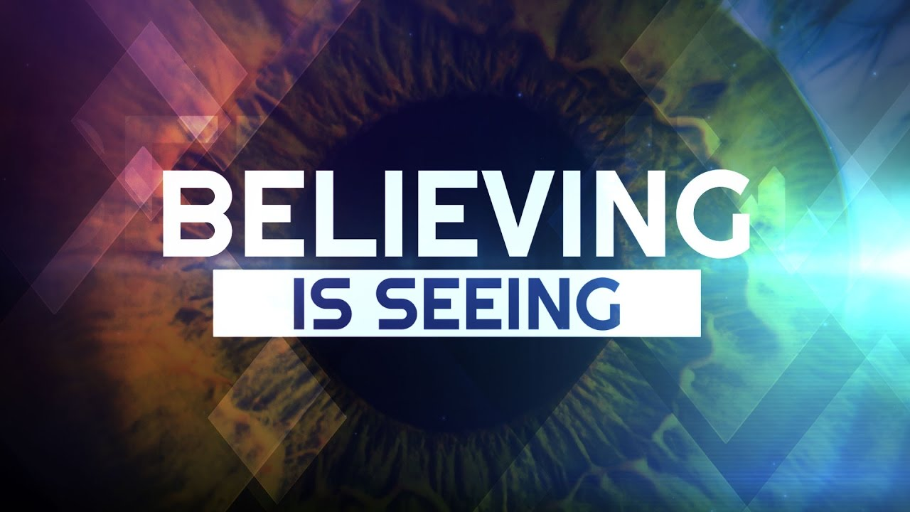 banner-believing-is-seeing.jpg