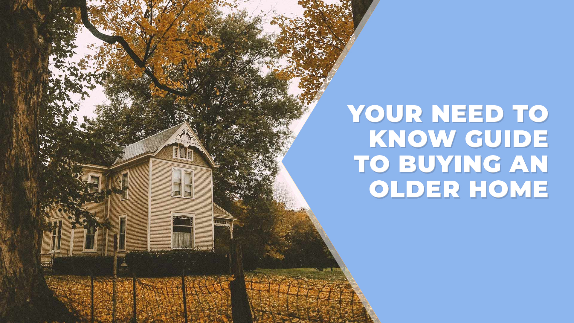 Your Need To Know Guide To Buying An Older Home.jpg