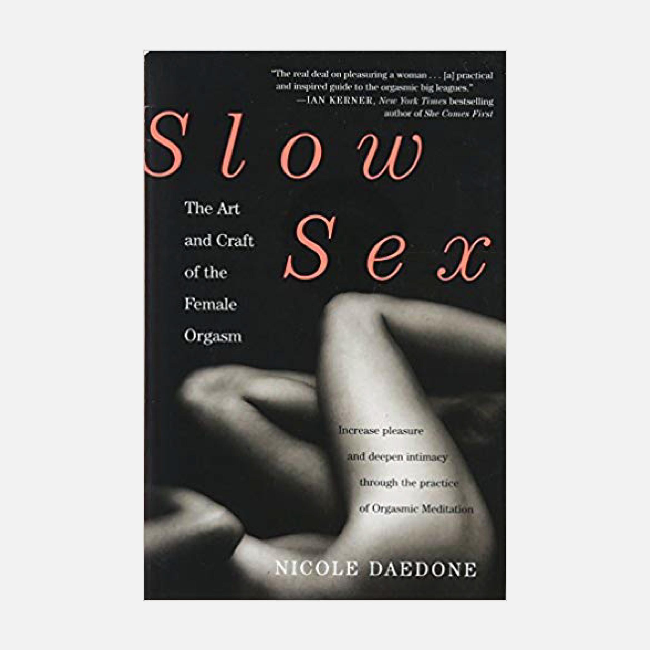 Slow s*x - - Nicole Daedone