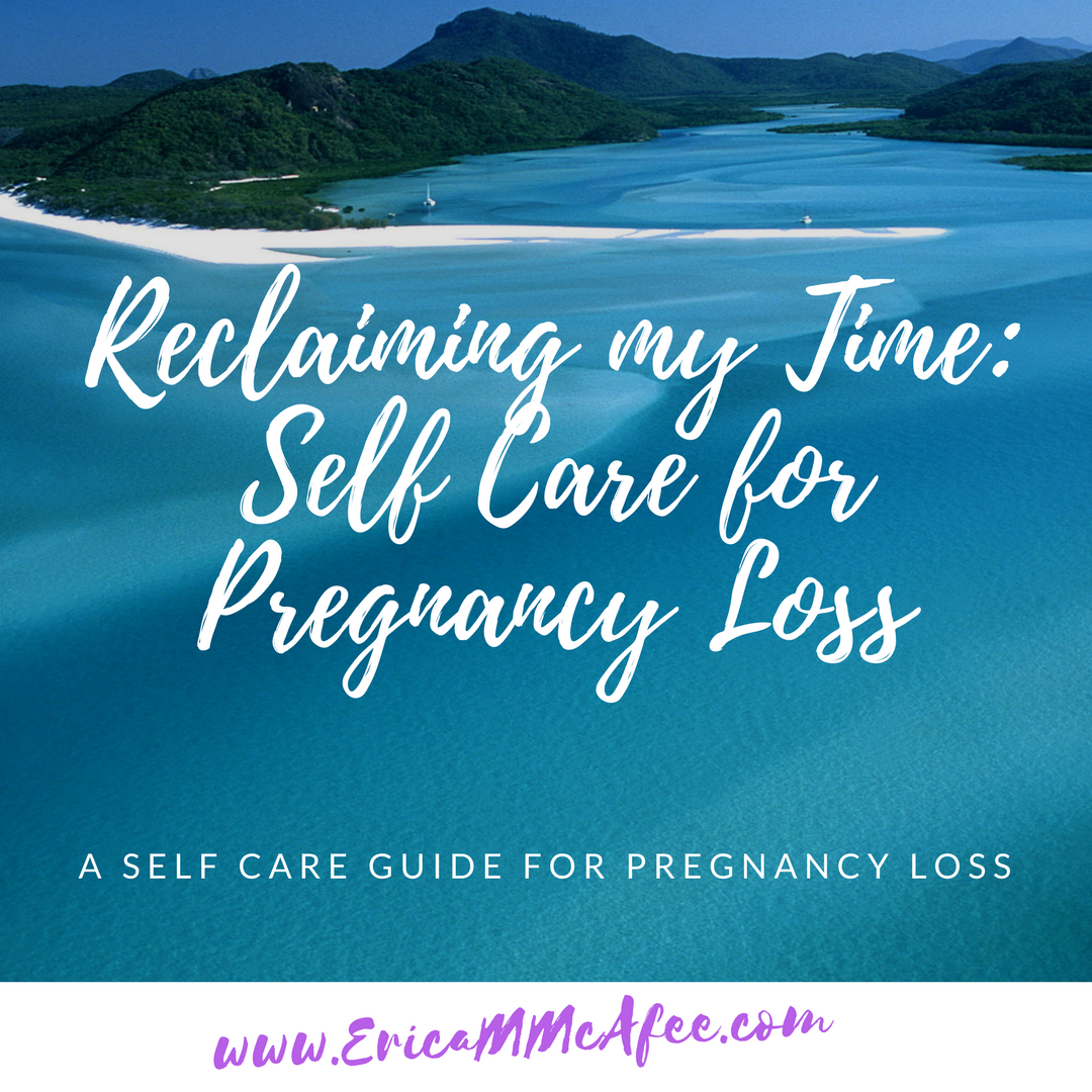 Reclaiming my Time- Self Care for Pregnancy Loss.png