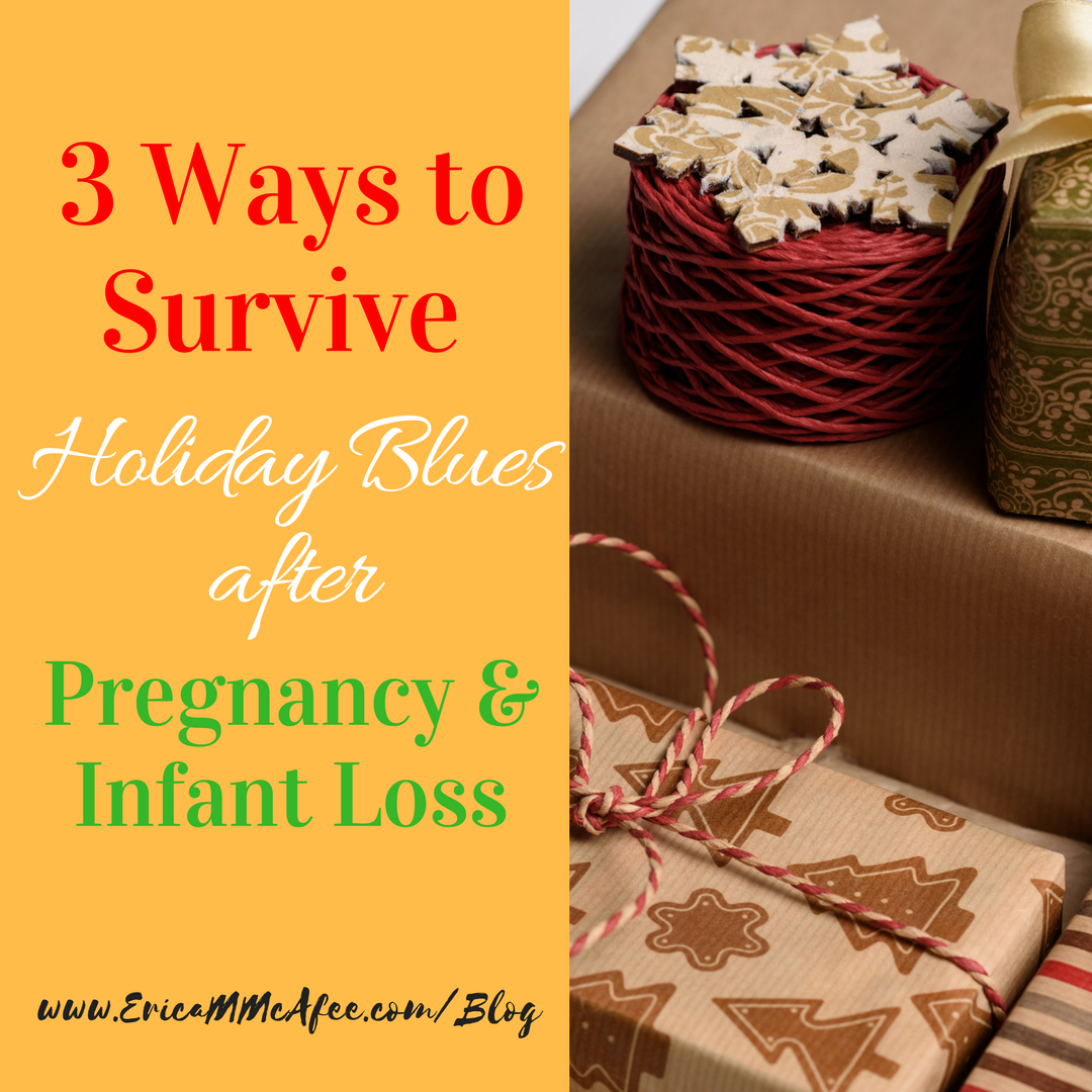 3 Ways to Survive Holiday Blues after Pregnancy & Infant Loss