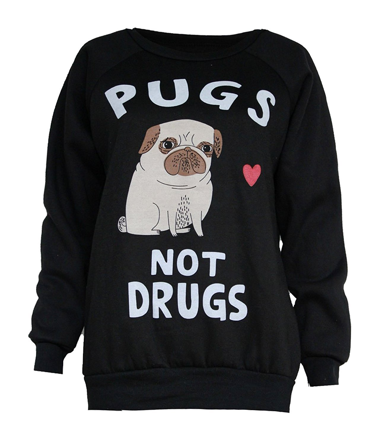 funny pugs not drugs sweat shirt