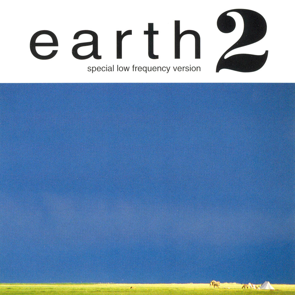 Earth - 2 (special low frequency version)