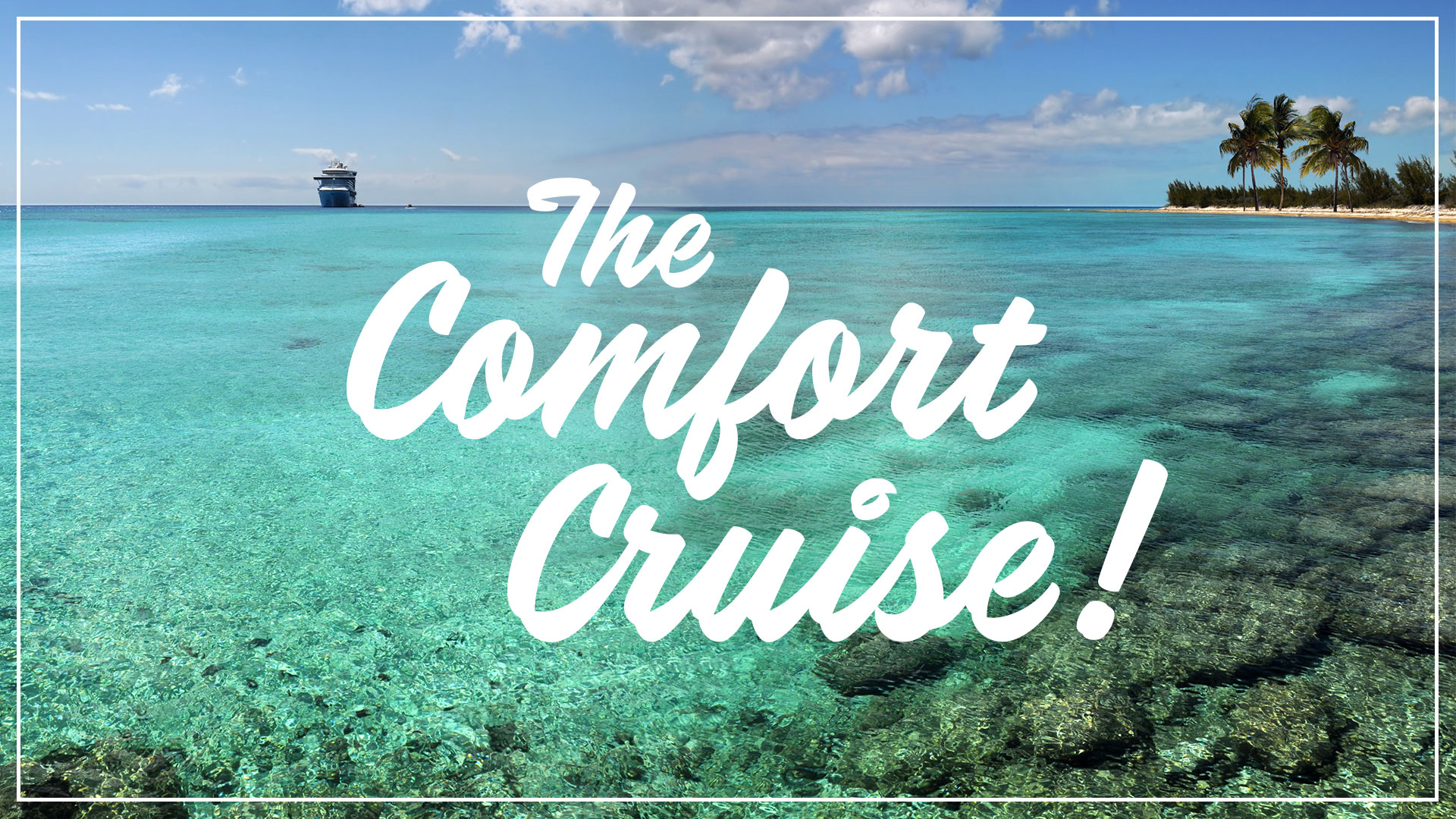 The-Comfort-Cruise!.jpg