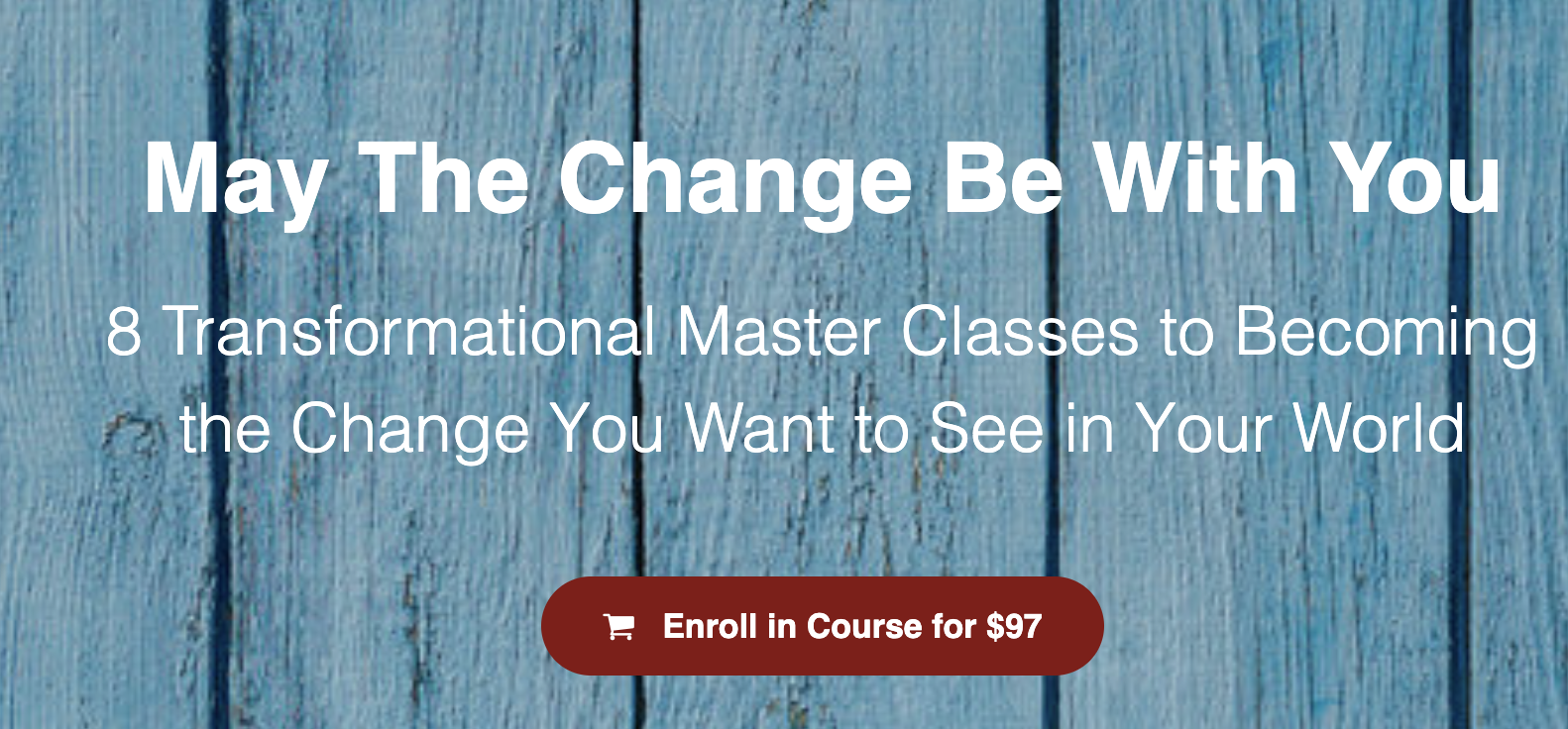 Master Classes to Becoming The Change