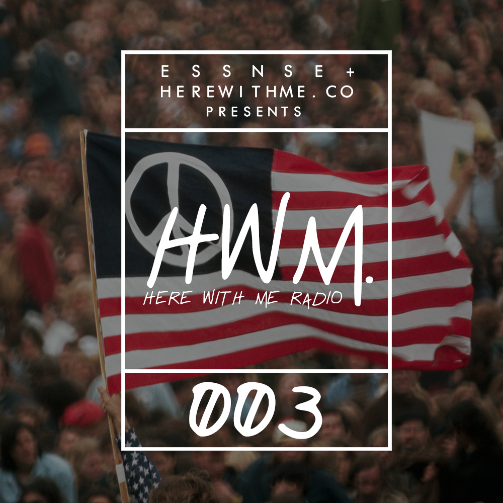 HWM RADIO 003 - [Presented by E S S N S E + HereWithMe.co]