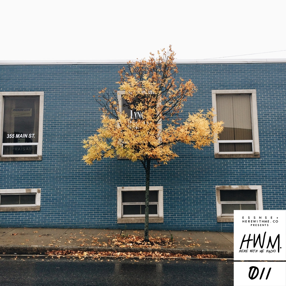 HWM RADIO 011 - [Presented by E S S N S E + HereWithMe.co]