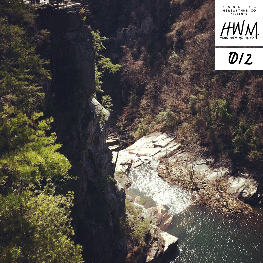 HWM RADIO 012 - [Presented by E S S N S E + HereWithMe.co]