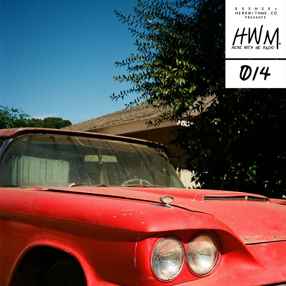 HWM RADIO 014 - [Presented by E S S N S E + HereWithMe.co]