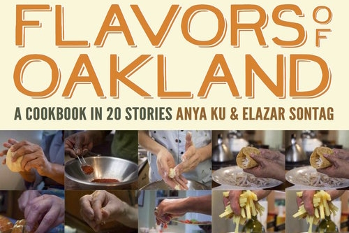 FLAVORS OF OAKLAND: A COOKBOOK IN 20 STORIES - Oakland Museum of California Store
