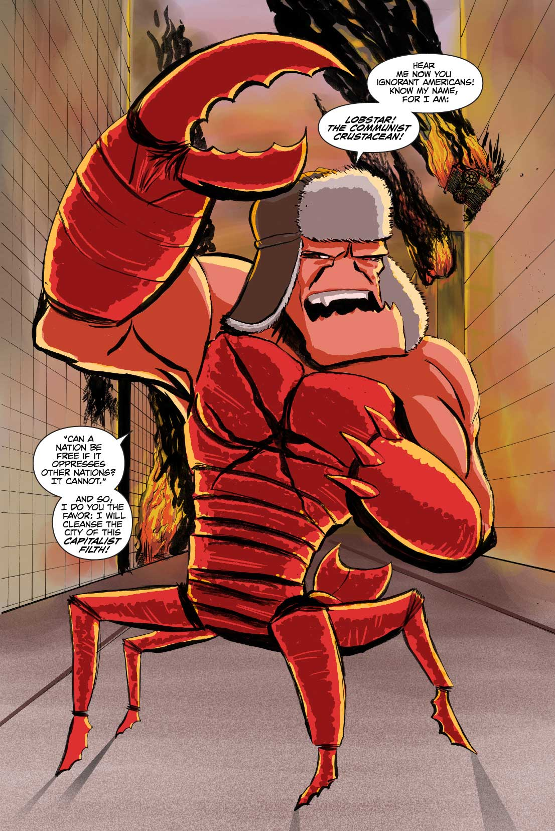 PAGE 45 Panel 1. We see LobStar raging in the middle of the street. LOBSTAR: I will crush the Americans! I am LobStar! I will cleanses the city of this capitalist filth!