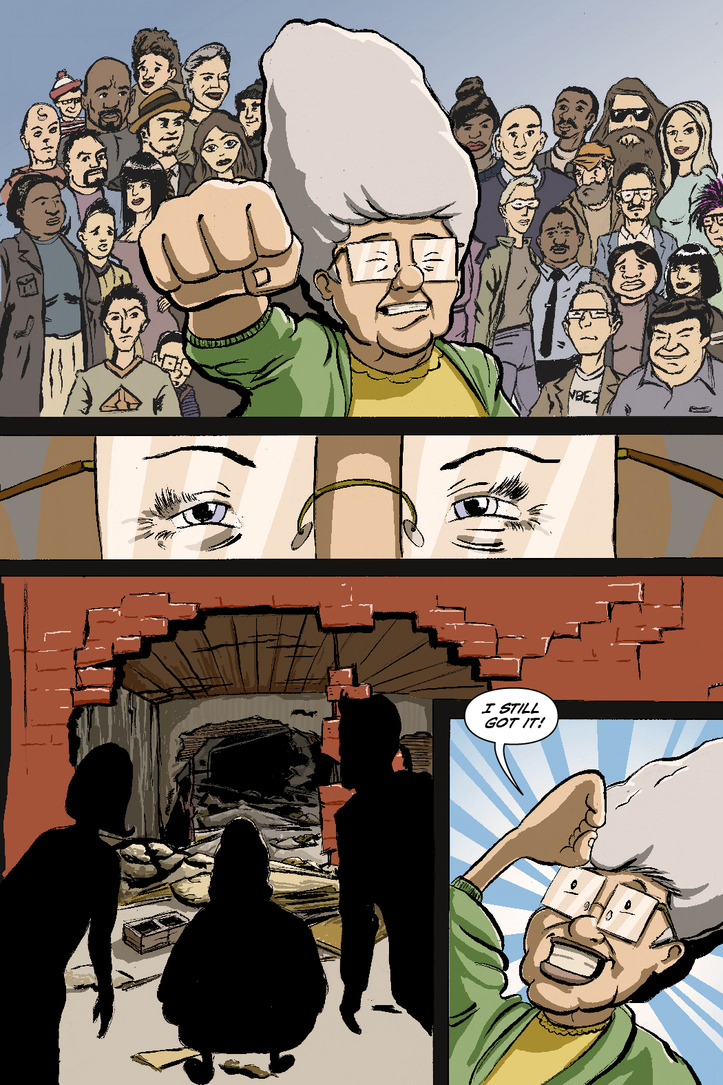 PAGE 51 Panel 1. Gram Gram alone with her arm outstretched a crowd gathered behind her. Her eyes are shut.  Panel 2. Her eyes open.  Panel 3. We see from behind her a giant hole of wreckage.  Panel 4. Raises her arm in victory. GRAMGRAM: Still got it!