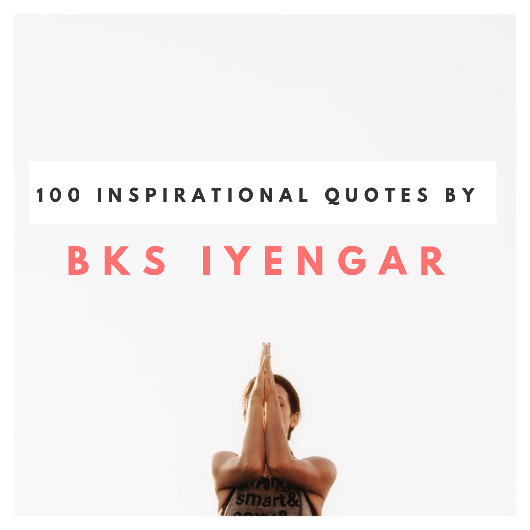100-inspirational-quotes-by-bks-iyengar