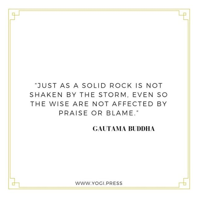 """""""Just as a solid rock is not shaken by the storm, even so the wise are not affected by praise or blame."""" . . . #yogipress #yoga #yogini #yogalife #yogainspiration #yogilife #consciousness #conscious #meditate #meditator #spirituality #spiritual #prana #beofbenefit #beofservice #servelovegive #sivananda #satyananda #bodymindsoul #yoginis #wellness #meditatedaily #buddha #gautamabuddha #mindfulness #inspiration #mindfullife #buddhaquotes #yogilifestyle #buddhahood """
