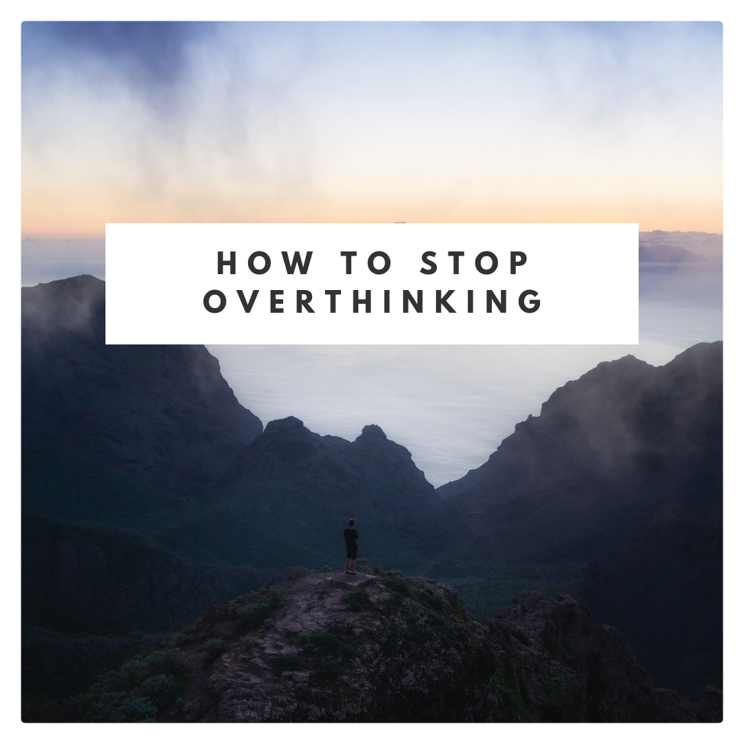 How to stop overthinking.png