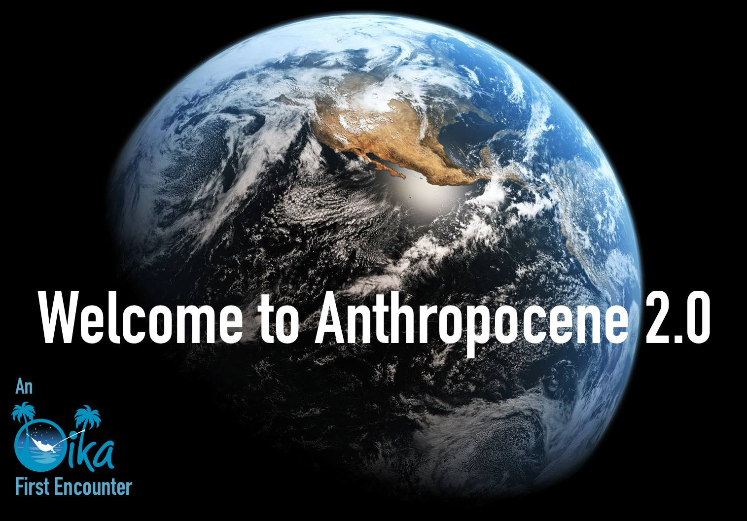 Welcome to Anthropocene 2.0