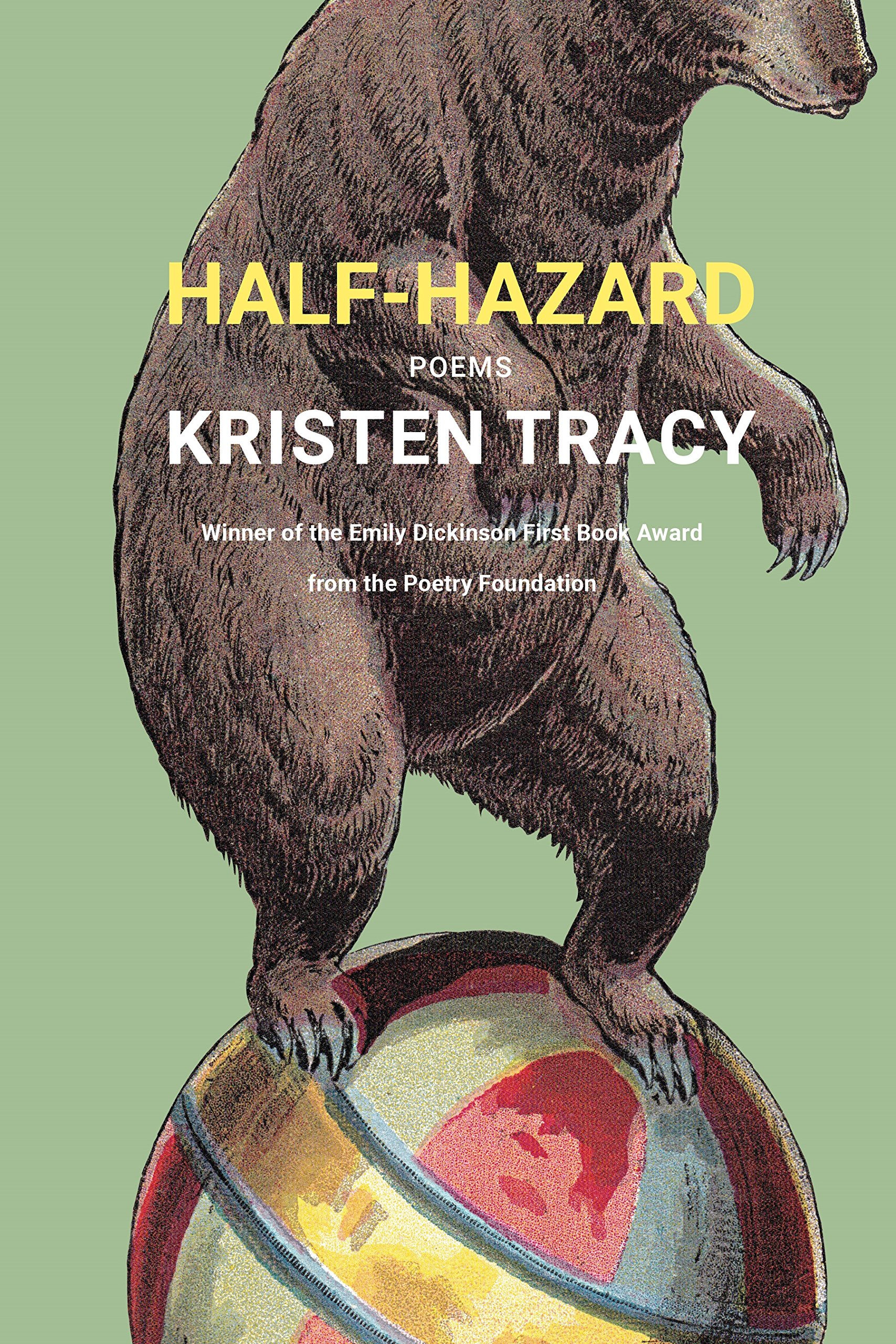 Kristen Tracy's debut collection,  Half-Hazard , available from Graywolf Press