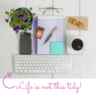 Life is not this tidy!.png