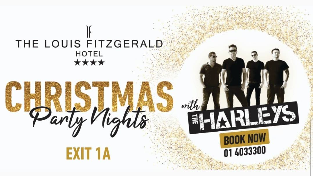 The run up to Christmas 2018… (oh my GOD where did that year go?!!….) sees The Harleys don the Santa Suits and Dust off the tinsel in The Louis Fitzgerald Hotel Naas Road. Enjoying a fantastic few years performing in The Louis Fitzgerald Group's bars such as The Quays in Galway and The Roost in Maynooth, the boys would love to see you there. For booking details, please call 01 403 3300. IT'S CHRIIIIIISSSSSSTMAAAAAAASSSSSS!!!