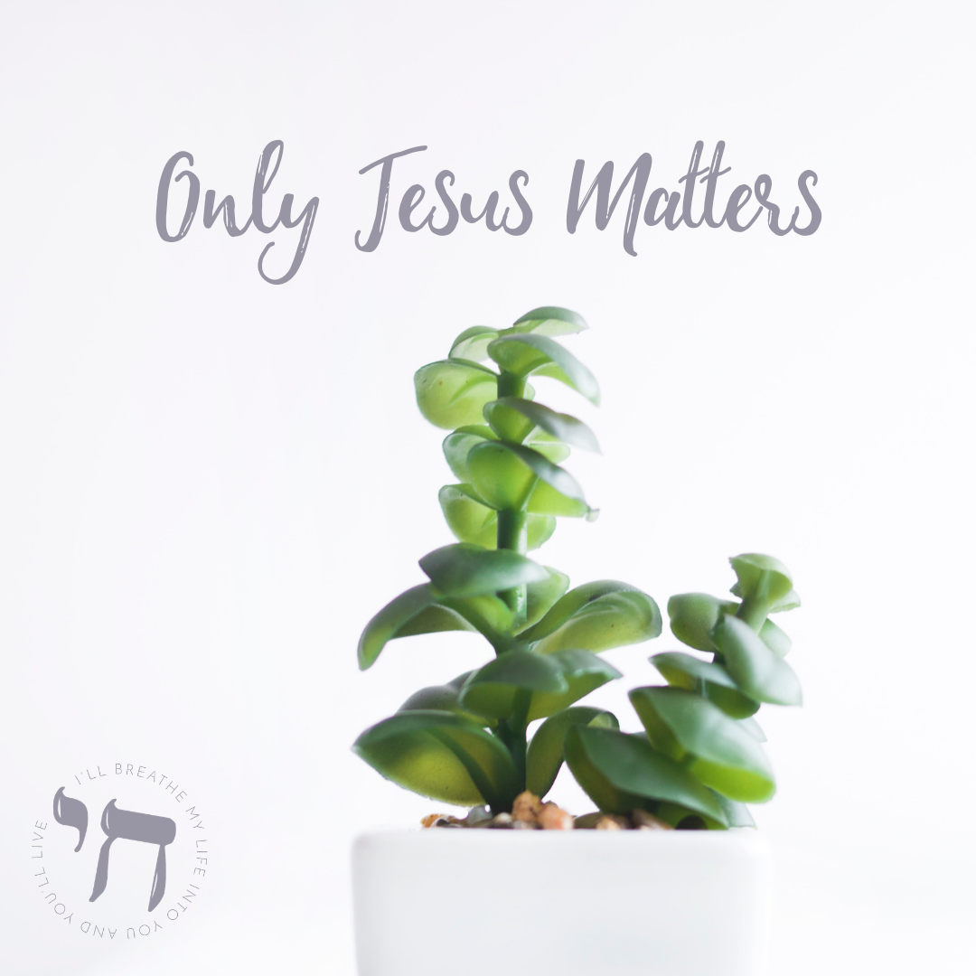 Only Jesus Matters.png