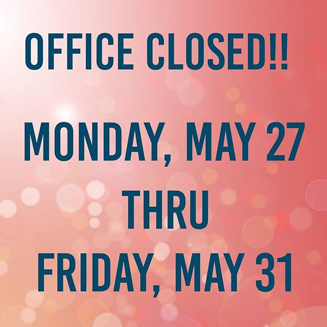 Our office will be closed the week of Memorial day!  Normal business hours will resume Monday, June 3.