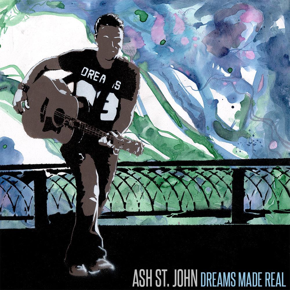 Ash St. John :: Dreams Made Real (2014)