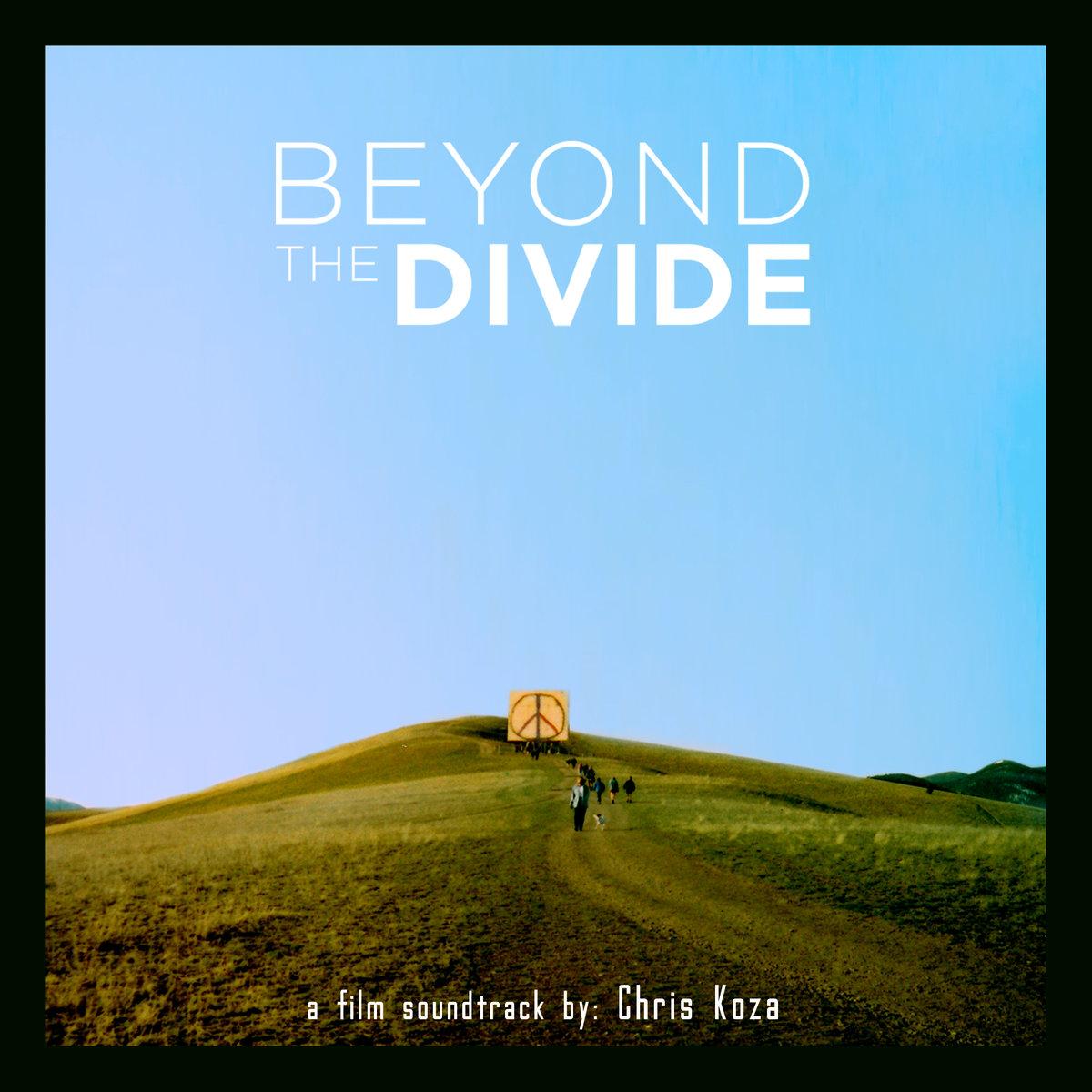 Chris Koza :: Beyond The Divide (Film Soundtrack) (2014)