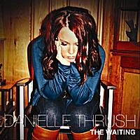Danielle Thrush :: The Waiting (2010)