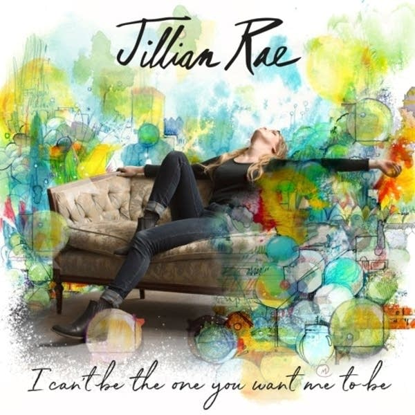 Jillian Rae :: I Can't Be The One You Want Me To Be (2019)