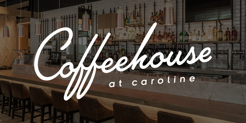 Coffeehouse at Carolines