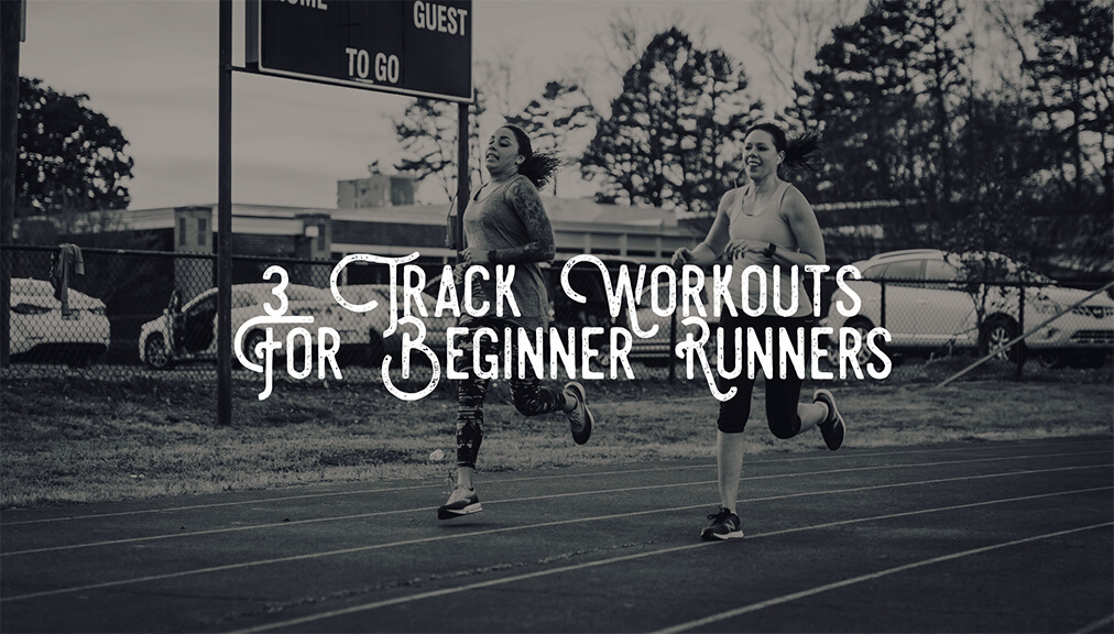 3 Track Workouts For Beginner Runners