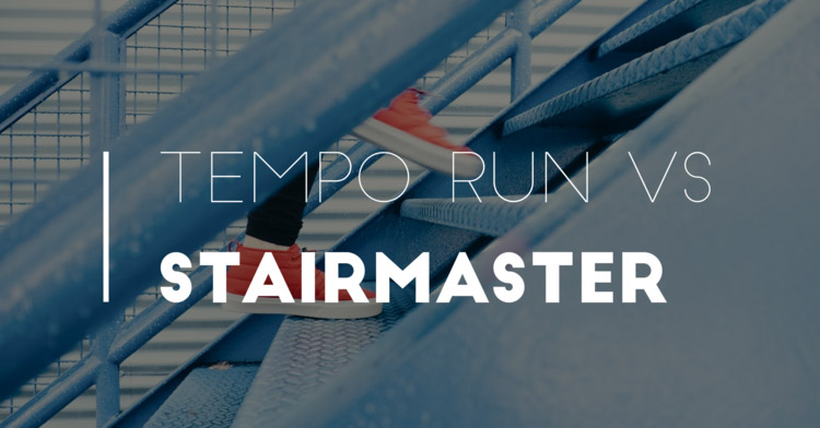 StairMaster Work Out vs Tempo Run