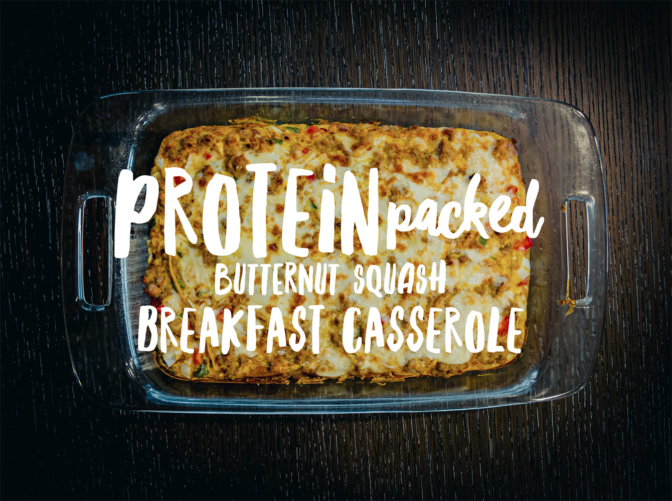 Protein Packed Butternut Squash Breakfast Casserole