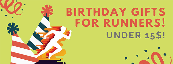 Birthday Gifts For Runners Under 15$