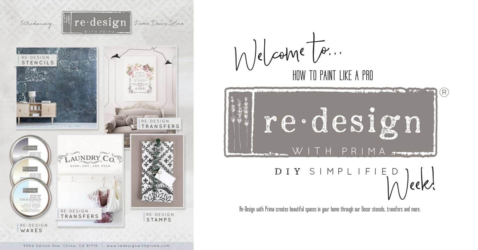 Hello [re]designers!  This Week is  [re]design with prima week on  How to Paint like a Pro Facebook Group!  Here is what you need to know!  1. There will be daily giveaways - you need to keep hopping into the group to find out what, how and when!* 2. On Saturday we will give away a GRAND PRIZE. To enter you will have to keep your eye on my daily posts. There will be a clue every day and you will need them all to be eligible to win! 3. All the links of where to buy etc. are below! 4. We LOVE Retailers - if you are a retailer show us your creations! 5. If you would like to become a ReDesign Retailer the link to apply is below!  _____________________________  ABOUT ReDesign with Prima Home Decor  OUR PRODUCTS, YOUR PASSION  Prima Marketing Inc. is an established leader in home decor, mixed media arts and paper crafting products. Prima is home to Re-Design, a new and fresh way to decorate your living space through wall transfers, moulds and decor stamps. We hope our products spark your imagination as you use them in your everyday up-cycling, home decor and alterations.  Where to Find a Retailer:  https://www.redesignwithprima.com/where-to-buy/   [re]design website:  https://www.redesignwithprima.com/  ___________________________  You can see the entire line of stunning products here - with the MOST BEAUTIFUL inspirational images! Get DIYing Pros!   https://www.redesignwithprima.com/catalog/   ___________________________  Would you love to BECOME A RETAILER? Or do you know a store that should become a retailer? Check out this link!  Retailer Account Sign Ups:  https://www.primamarketinginc.com/sign-up   __________________________  Need inspiration? Find plenty here on the Blog: [re]design blog:  https://www.redesignwithprima.com/blog/   ___________________________  CHECK OUT THE INSTAGRAM FEED HERE FOR LOTS OF INSPIRATION!   https://www.instagram.com/redesignwithprima/   _____________________________________  *A note about the [re]design giveaways this week. Giveaways ar