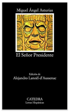 El Senor Presidente by Miguel Angel Asturias