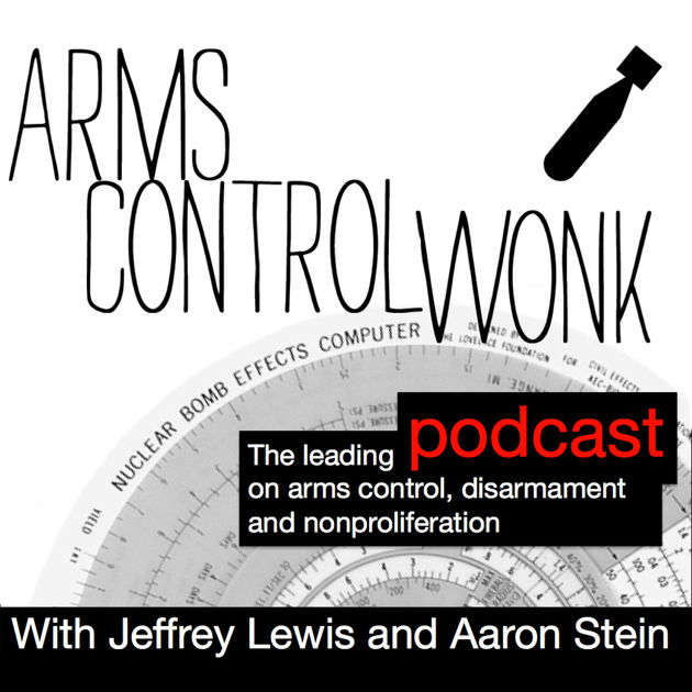 Arms Control Wonk Podcast