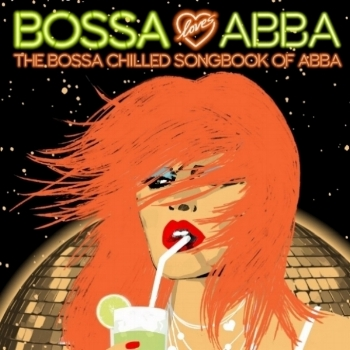 BOSSA LOVES ABBA - THE BOSSA CHILLED SONGBOOK OF ABBA         BUY IT NOW