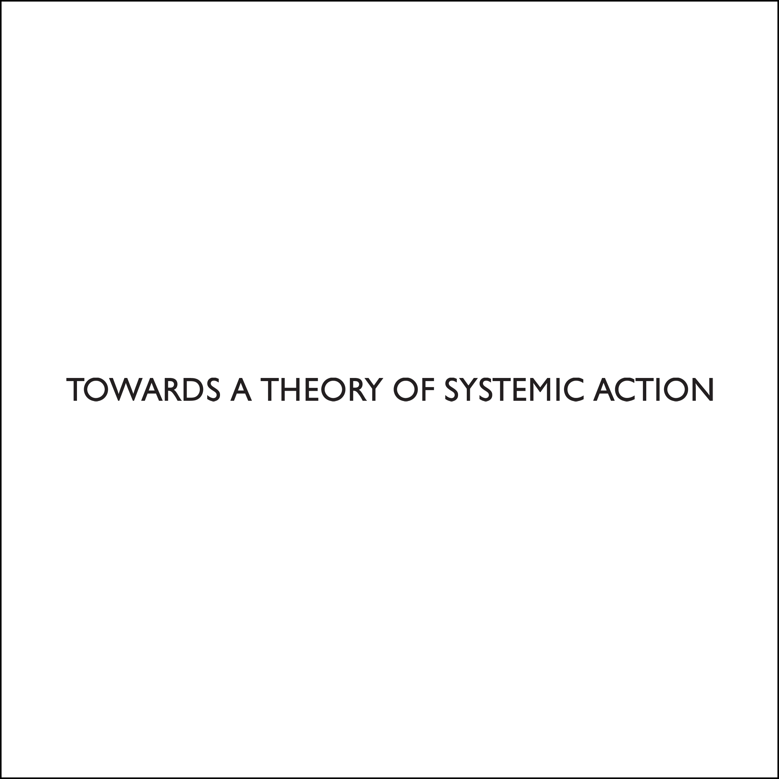 towards a theory of systemic action | journal publication