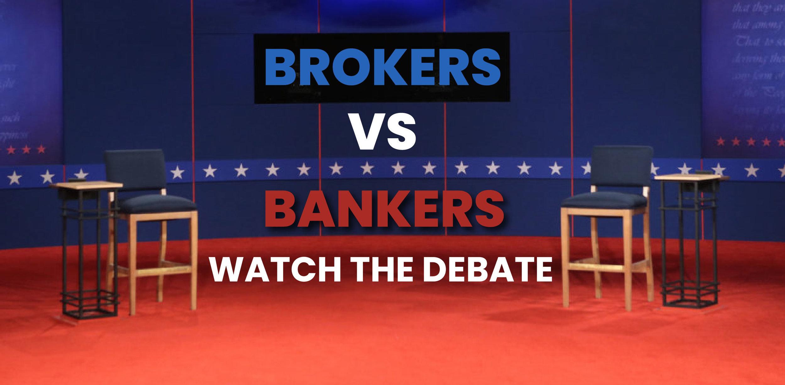 Broker VS Banker Debate