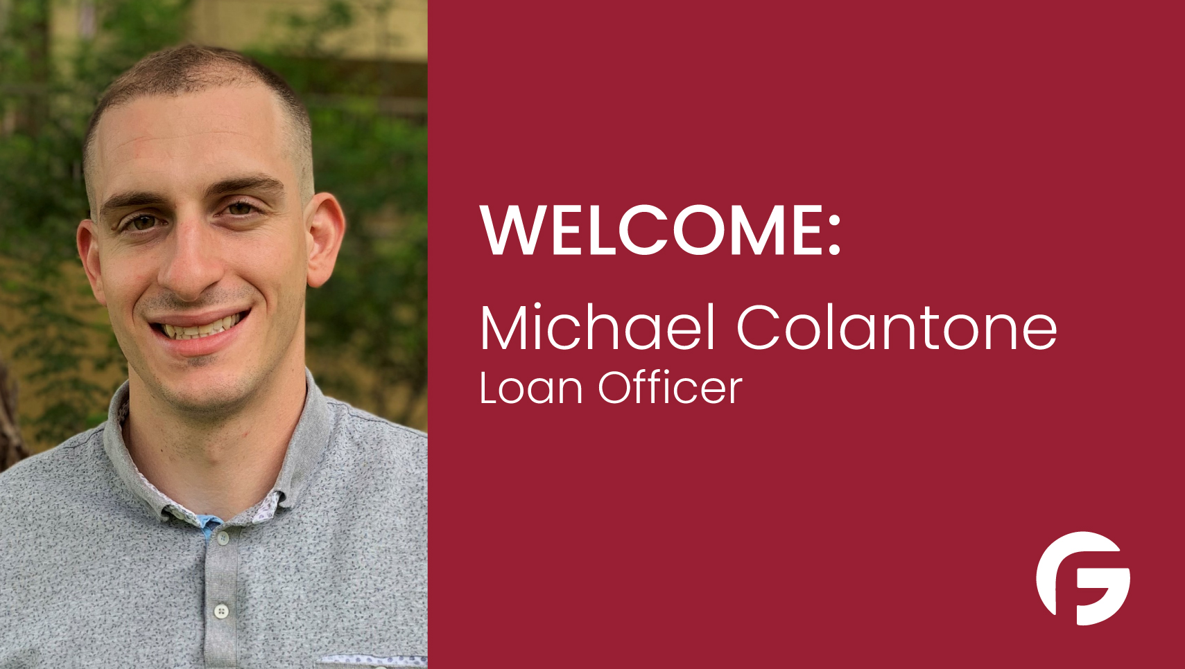 Michael Colantone Loan Officer serving AZ, AR, CA, FL, IN, LA, MI, MN, NJ, NM, SC, TX, and WA